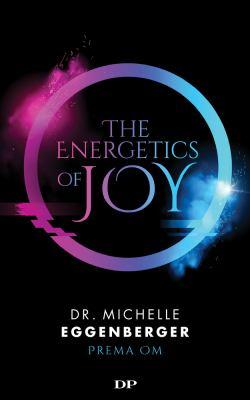 The Energetics of Joy: Natural Rebalancing Secrets to Stop Stressing