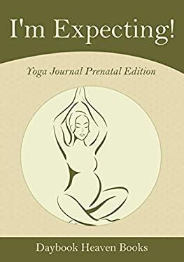 I'm Expecting! Yoga Journal Prenatal Edition