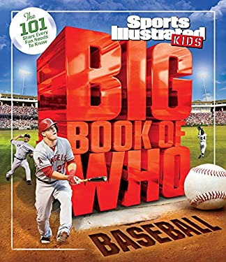 Big Book of WHO Baseball (Sports Illustrated Kids Big Books)