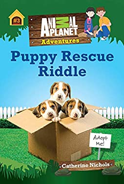 Puppy Rescue Riddle (Animal Planet Adventure Chapter Book #3) (Animal Planet Adventures Chapter Books)