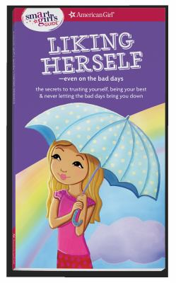 A Smart Girl's Guide: Liking Herself: Even on the Bad Days (Smart Girl's Guides)