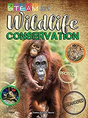 Steam Jobs in Wildlife Conservation (Steam Jobs You'll Love)