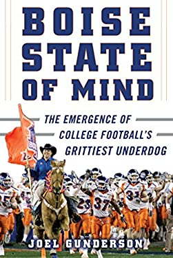 Boise State of Mind: The Emergence of College Footballs Grittiest Underdog