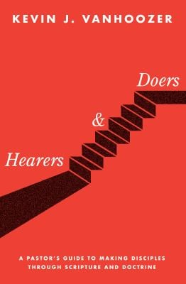 Hearers and Doers: A Pastor's Guide to Making Disciples Through Scripture and Doctrine