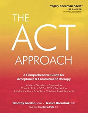 The ACT Approach: A Comprehensive Guide for Acceptance and Commitment Therapy as book, audiobook or ebook.