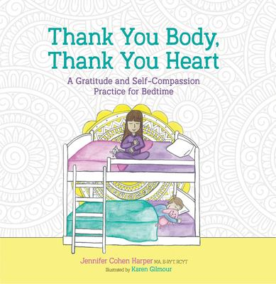 Thank You Body, Thank You Heart: A Gratitude and Self-Compassion Practice for Bedtime