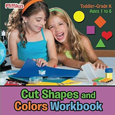Cut Shapes and Colors Workbook | Toddler-Grade K - Ages 1 to 6