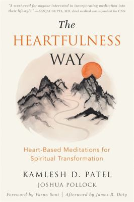 The Heartfulness Way: Heart-Based Meditations for Spiritual Transformation