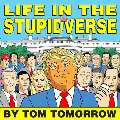 Life in the Stupidverse (This Modern World)