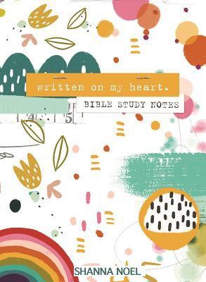 Written on My Heart: Bible Study Notes