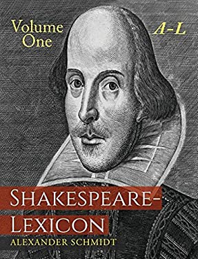 Shakespeare-Lexicon: Volume One A-L: A Complete Dictionary of All the English Words, Phrases and Constructions in the Works of the Poet