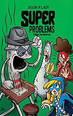 Super Problems (A Magic Pen Adventure)