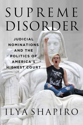 Supreme Disorder: Judicial Nominations and the Politics of America's Highest Court