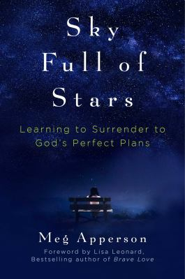 Sky Full of Stars: Learning to Surrender to God's Perfect Plans