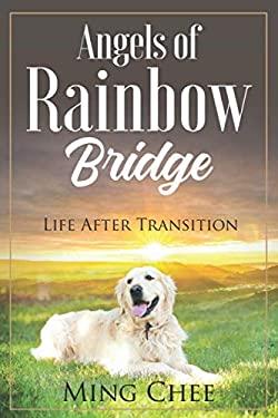 Angels Of Rainbow Bridge: Life After Transition