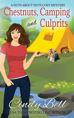 Chestnuts, Camping and Culprits (A Nuts About Nuts Cozy Mystery)