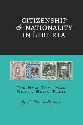 Citizenship & Nationality in Liberia (The Half That Has Never Been Told)
