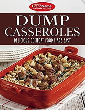 Favorite Brand Name Recipes - Dump Casseroles: Delicious Comfort Food Made Easy