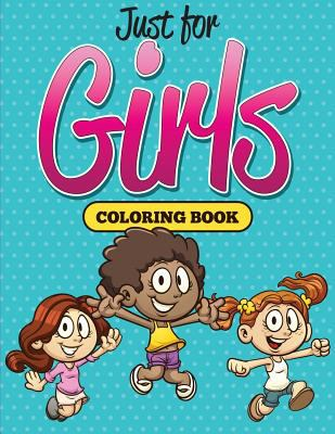 Just for Girls Coloring Book