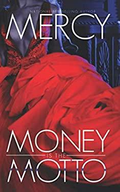 Money is the Motto