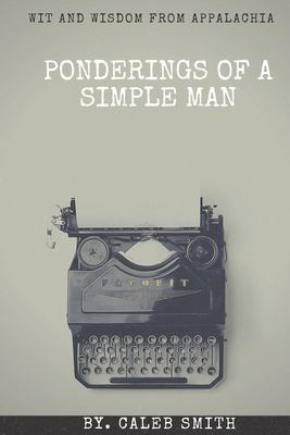 Ponderings of a Simple Man: Wit and Wisdom from Appalachia (The Simple Man)