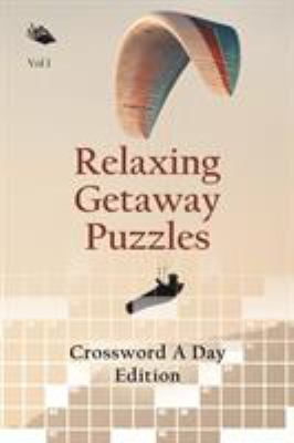 Relaxing Getaway Puzzles Vol 1: Crossword A Day Edition