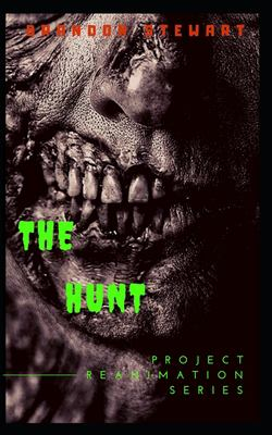 The Hunt (Project Reanimation)