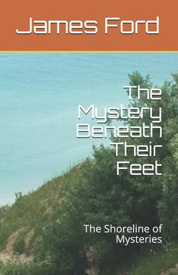 The Mystery Beneath Their Feet: The Shore Line of Mysteries (Shoreline Mysteries)