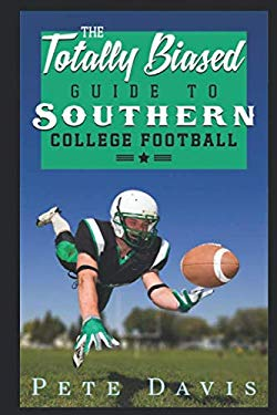The Totally Biased Guide to Southern College Football