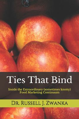 Ties That Bind: Inside the Extraordinary (sometimes knotty) Food Marketing Continuum