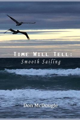 Time Will Tell: Smooth Sailing