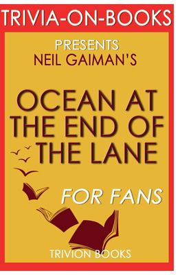 Trivia-On-Books - Ocean at the End of the Lane by Neil Gaiman