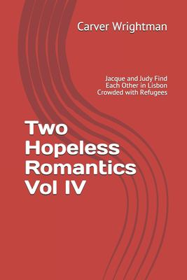 Two Hopeless Romantics Vol IV: Jacque and Judy Find Each Other in Lisbon Crowded with Refugees