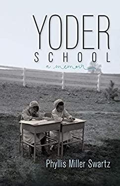 Yoder School (Dreamseeker Memoir)