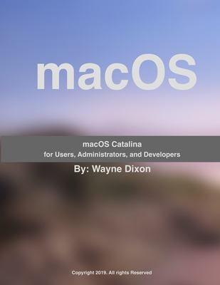 macOS Catalina for Users, Administrators, and Developers