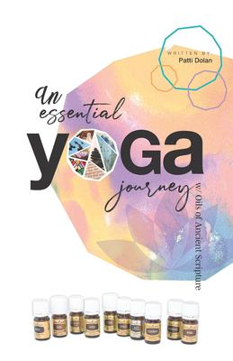 An Essential Yoga Journey with Oils of Ancient Scripture