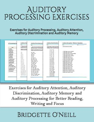 Auditory Processing Exercises: Exercises for Auditory Processing, Auditory Attention, Auditory Discrimination and Auditory Memory