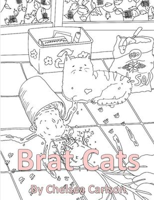 Brat Cats: A Coloring Book for People Who Like Cats and Mayhem