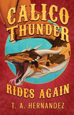Calico Thunder Rides Again