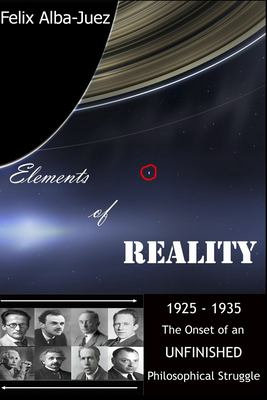 Elements of REALITY: 1925-1935 - The Onset of an UNFINISHED Philosophical Struggle (Quantum Physics free of Folklore)
