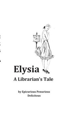 Elysia: A Librarian's Tale