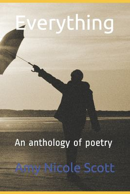 Everything: An anthology of poetry