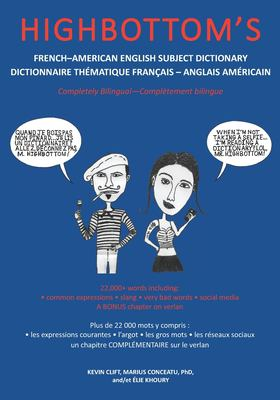 Highbottoms FrenchAmerican English Subject Dictionary / Dictionnaire Thmatique Franais  Anglais Amricain