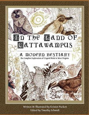 In the Land of Cattawampus: the Complete Exploration of Cryptid Birds in West Virginia