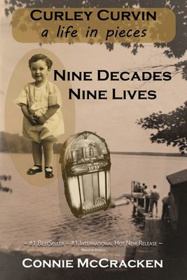 Nine Decades - Nine Lives: A Life in Pieces