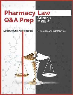 Pharmacy Law Q&A Prep: Arizona MPJE