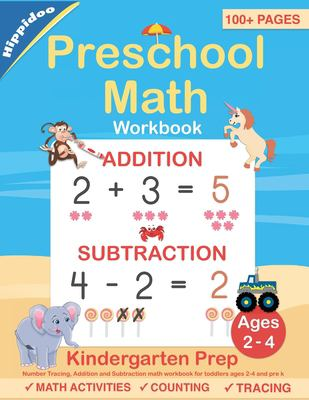 Preschool Math Workbook: Number Tracing, Addition and Subtraction math workbook for toddlers ages 2-4 and pre k