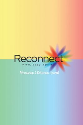 Reconnect: Affirmations & Reflections Journal