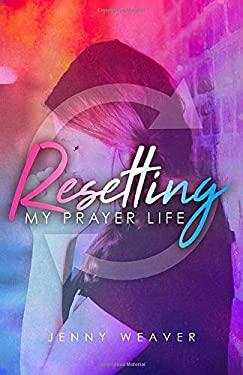 Resetting My Prayer Life