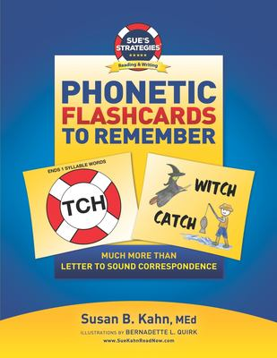 Sue's Strategies Phonetic Flashcards To Remember: Much More Than Letter To Sound Correspondence